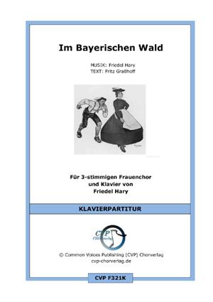 Chornoten: Im Bayerischen Wald (vierstimmig)
