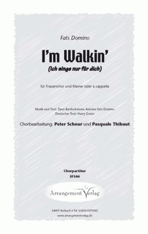 I'm Walking / Ich singe nur für dich