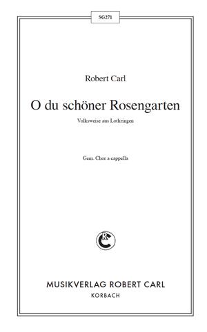 Chornoten: O du schöner Rosengarten