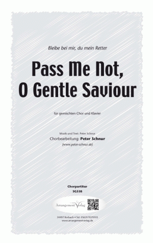 Chornoten: Pass Me Not, O Gentle Saviour (vierstimmig)