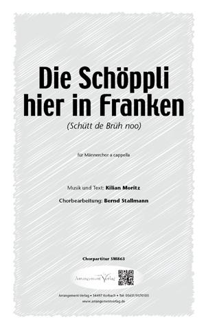 Chornoten: Die Schöppli hier in Franken (Schütt de Brüh noo)