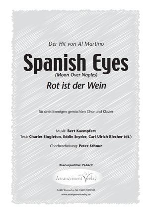 Chornoten: Spanish Eyes / Rot ist der Wein für Männerchor