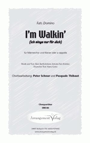 Chornoten: Ich singe nur für dich / I`m Walking  für Männerchor