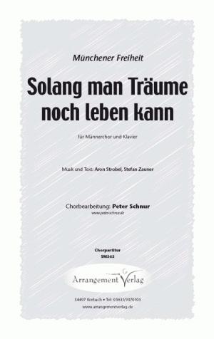 Chornoten: Solang man Träume noch leben kann (Münchener Freiheit)