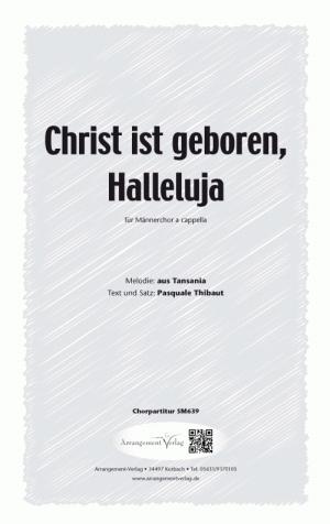 Chornoten: Christ ist geboren, Halleluja für Männerchor