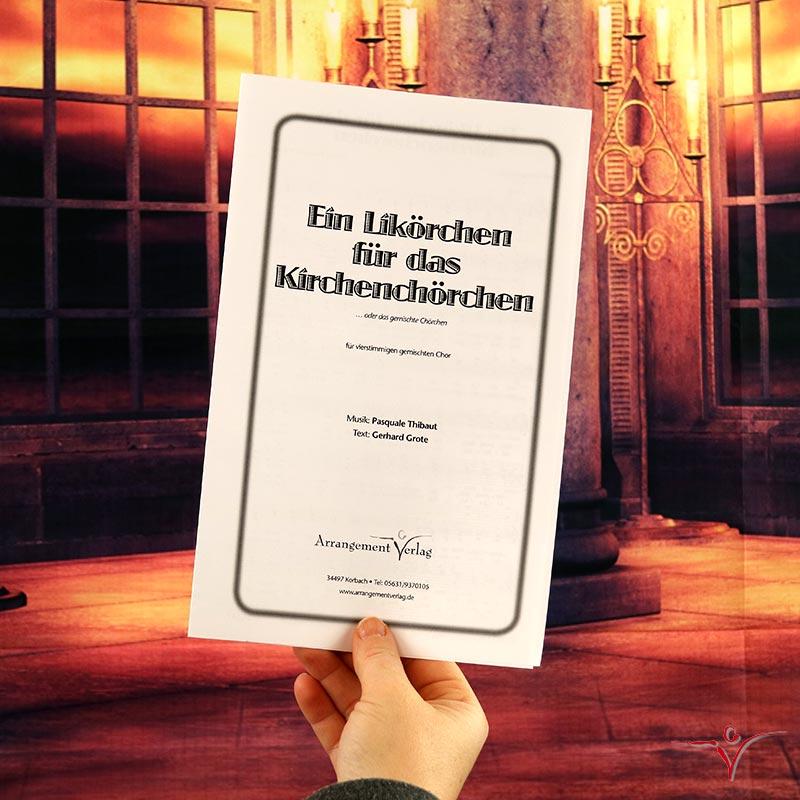Chornoten: Ein Likörchen für das Kirchenchörchen (vierstimmig)