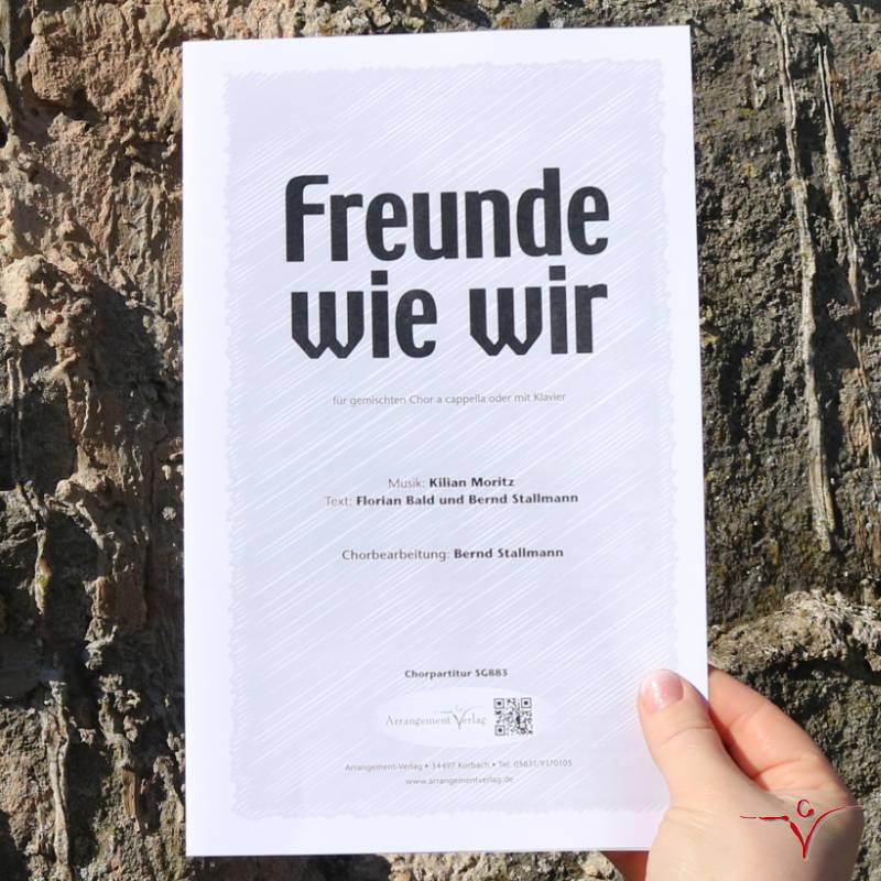 Chornoten: Freunde wie wir (vierstimmig)