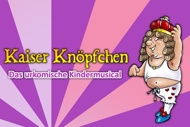 Das Kindermusical Kaiser Knöpfchen